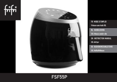 Frifri La Friteuse Sans Huile SIMPLYFRY 55 – Mode d'emploi